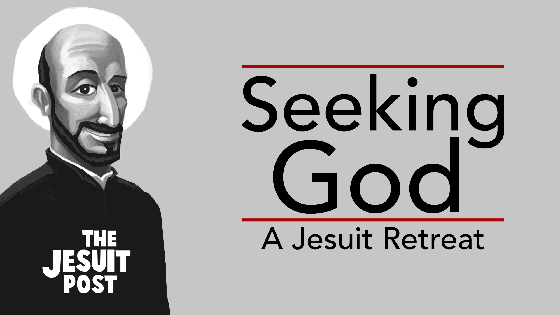 Introduction to the Journey of Faith | Seeking God: A Jesuit Retreat