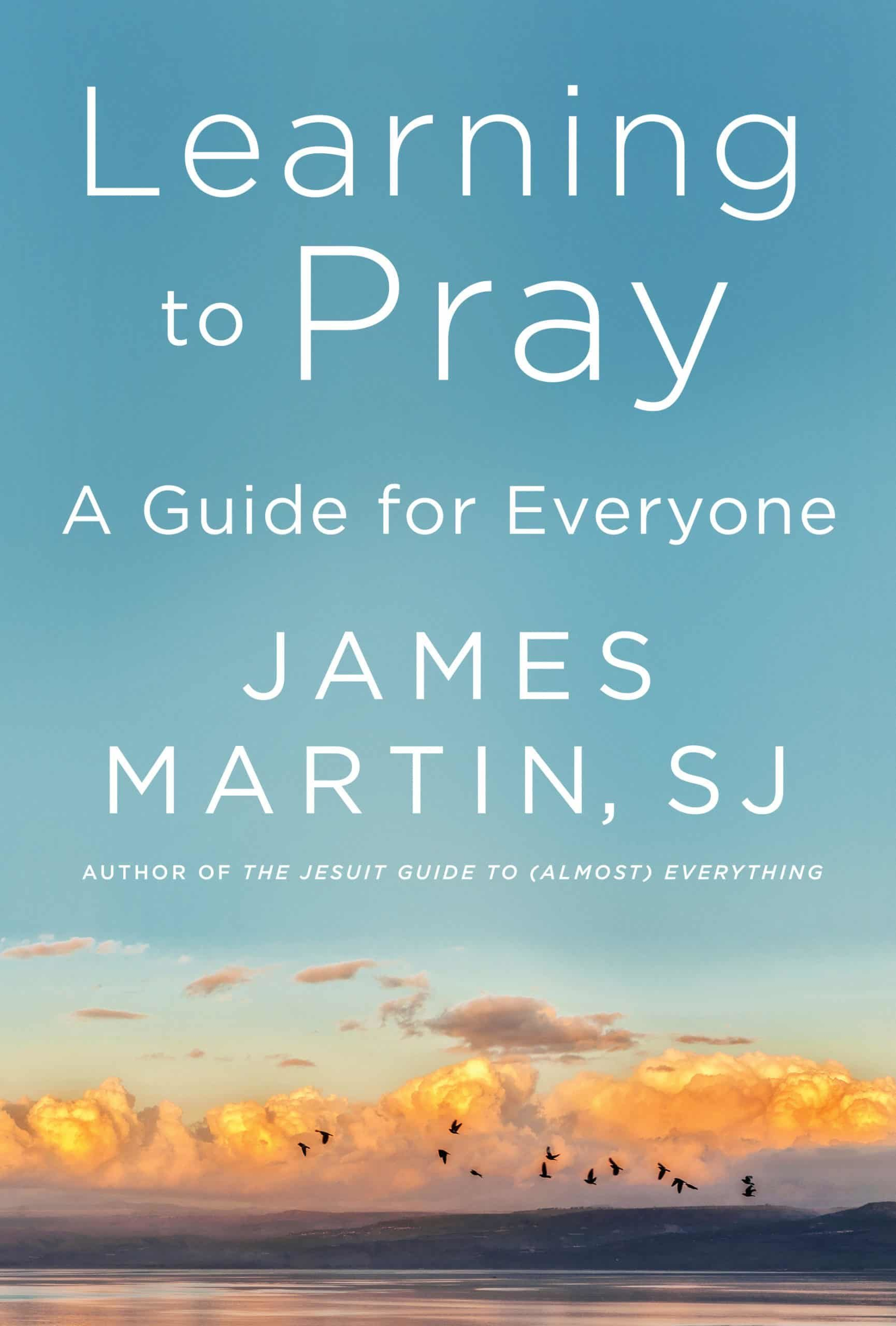 """Review: Fr. James Martin's New Book """"Learning to Pray"""""""