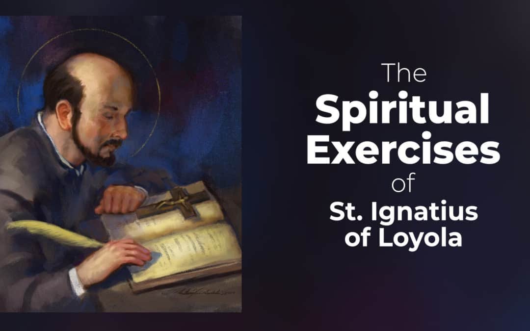 Jesuit 101: The Spiritual Exercises, the Heart of the Jesuits